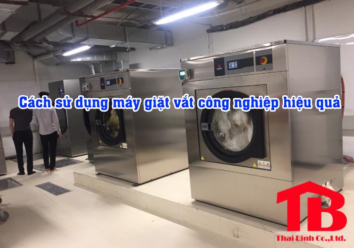 Cách sử dụng máy giặt vắt công nghiệp hiệu quả nhất