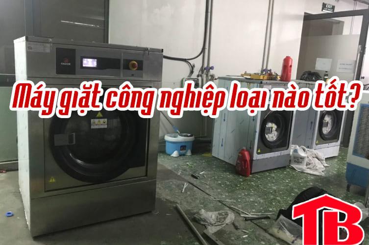 Máy giặt công nghiệp loại nào tốt nhất 2019? Giá máy giặt công nghiệp bao nhiêu tiền?