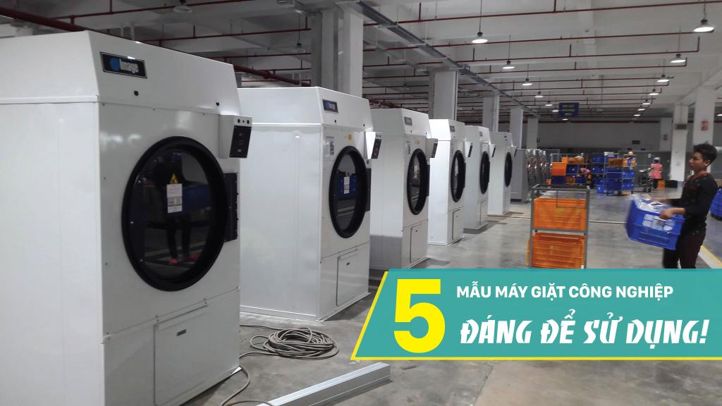 5 mẫu máy giặt công nghiệp đáng để sử dụng